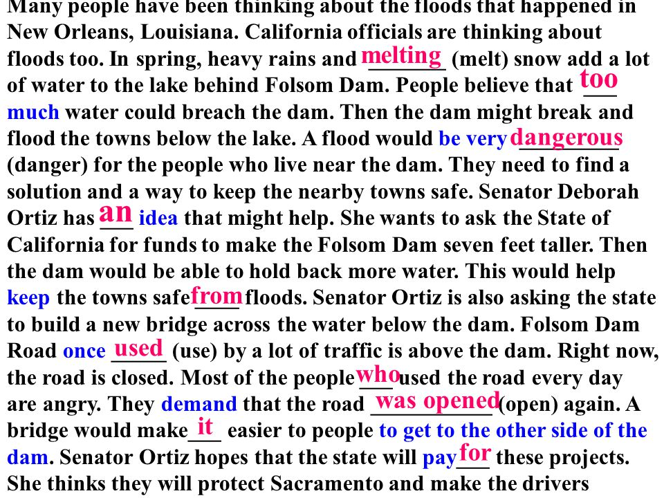 Many people have been thinking about the floods that happened in New Orleans, Louisiana. California officials are thinking about floods too. In spring