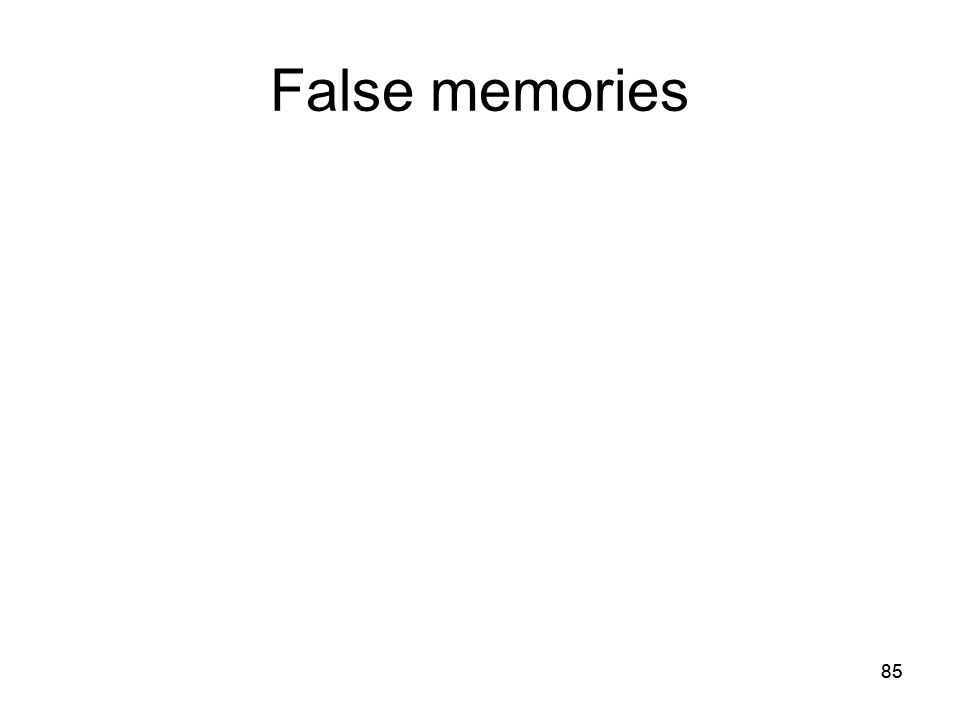 85 False memories