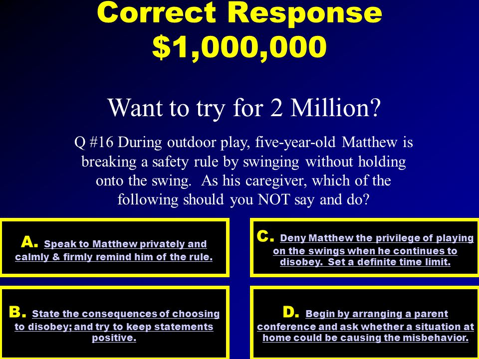 Correct Response $500,000 Million dollar Question!