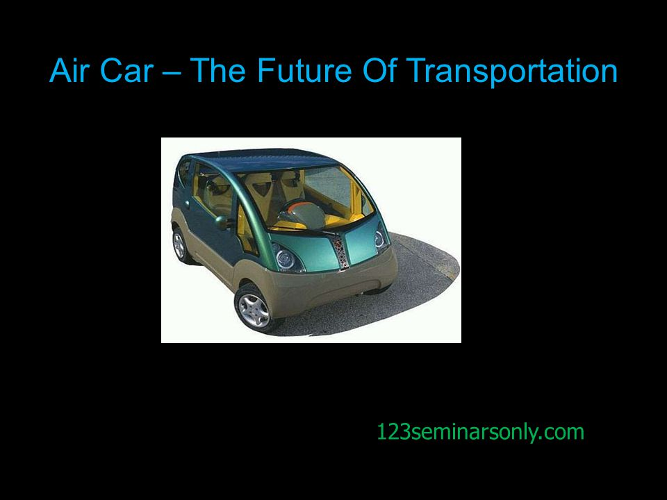 123seminarsonly.com Air Car – The Future Of Transportation 123seminarsonly.com