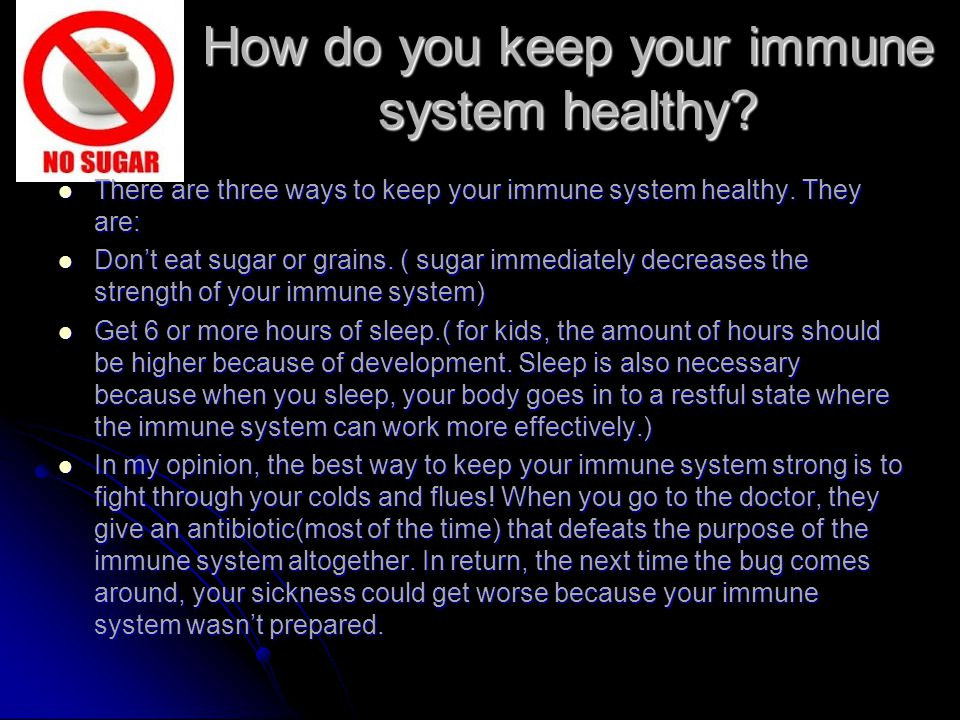 How do you keep your immune system healthy.