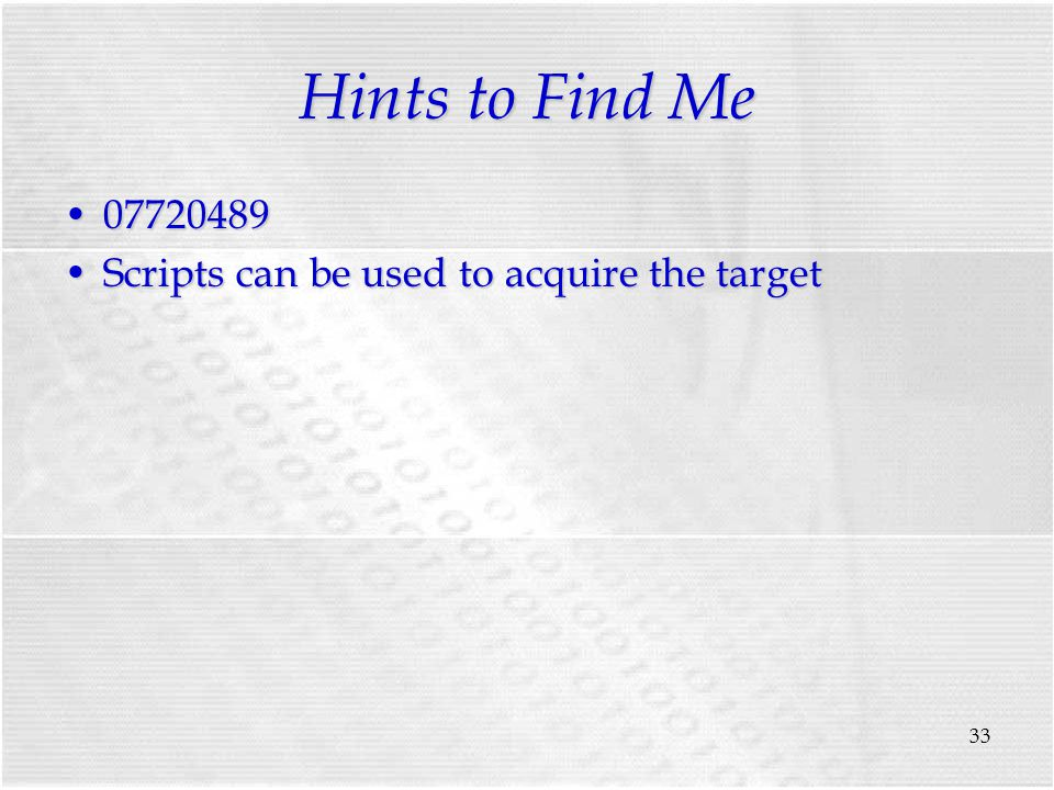 33 Hints to Find Me 0772048907720489 Scripts can be used to acquire the targetScripts can be used to acquire the target