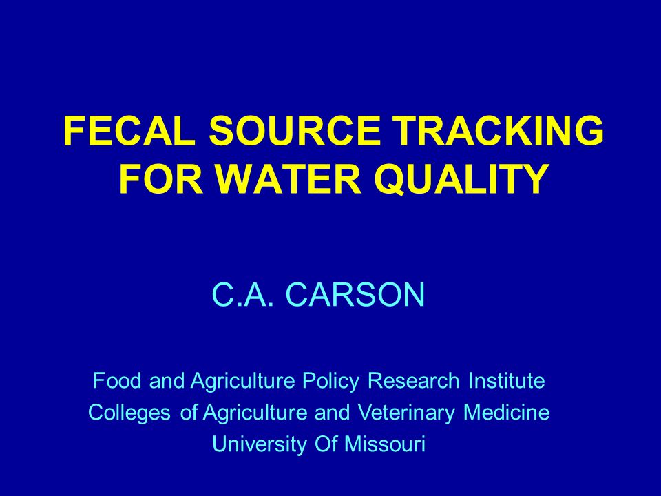 FECAL SOURCE TRACKING FOR WATER QUALITY C.A.