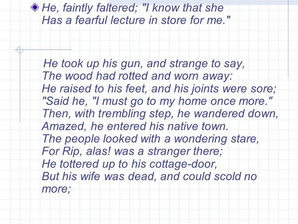 He, faintly faltered;