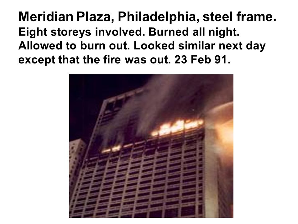 Meridian Plaza, Philadelphia, steel frame. Eight storeys involved.