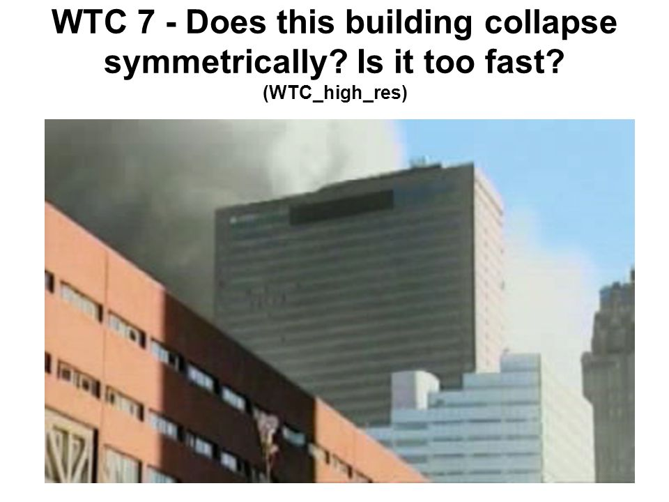 WTC 7 - Does this building collapse symmetrically? Is it too fast? (WTC_high_res)