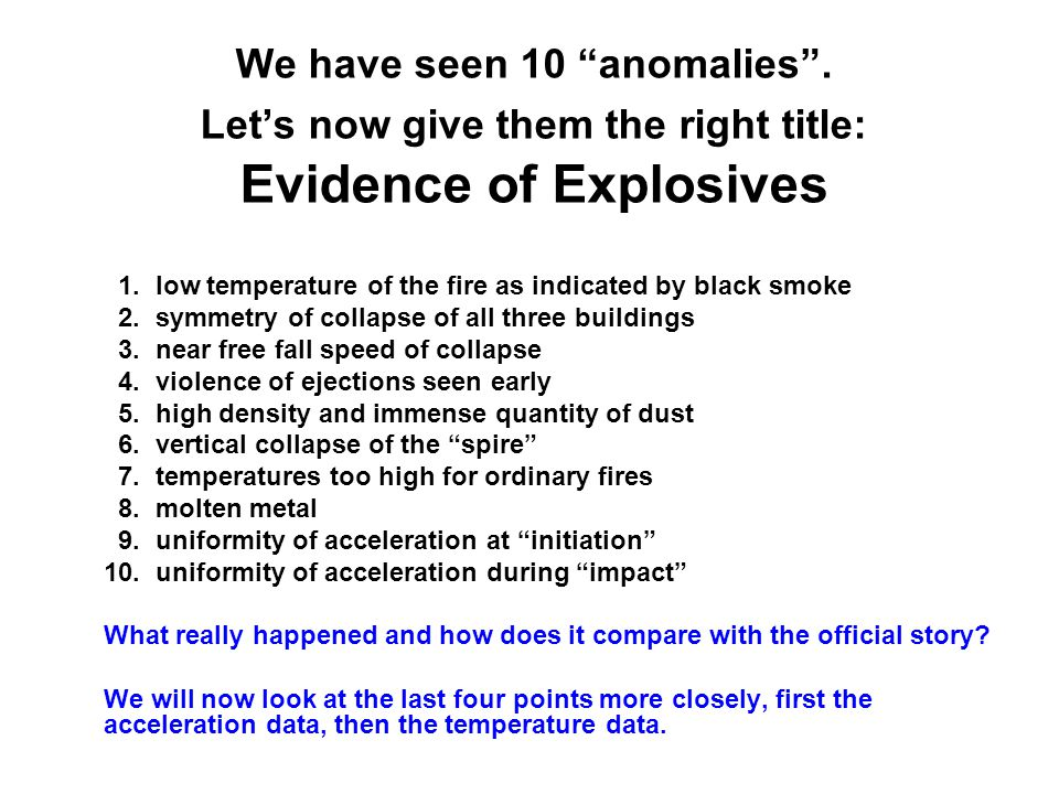 We have seen 10 anomalies . Let's now give them the right title: Evidence of Explosives 1.