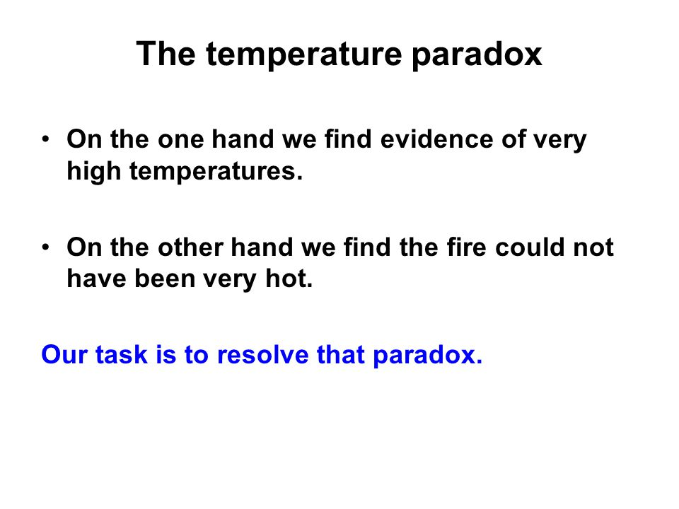 The temperature paradox On the one hand we find evidence of very high temperatures.