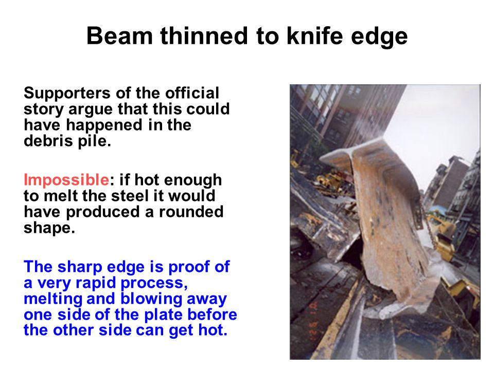 Beam thinned to knife edge Supporters of the official story argue that this could have happened in the debris pile.