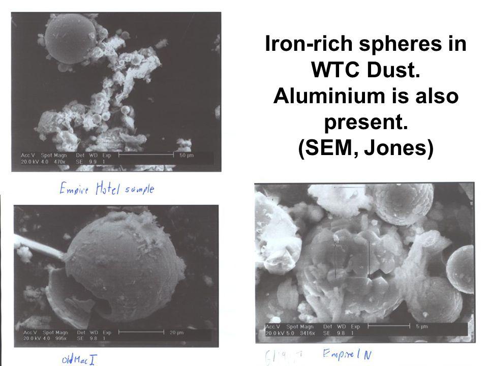 Iron-rich spheres in WTC Dust. Aluminium is also present. (SEM, Jones)
