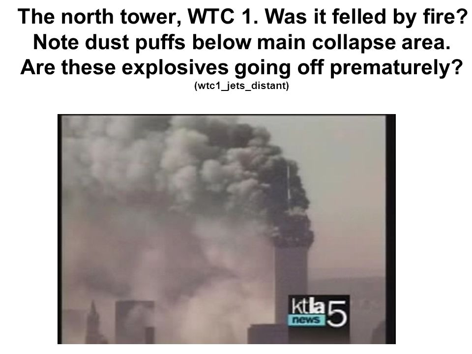 The north tower, WTC 1. Was it felled by fire. Note dust puffs below main collapse area.