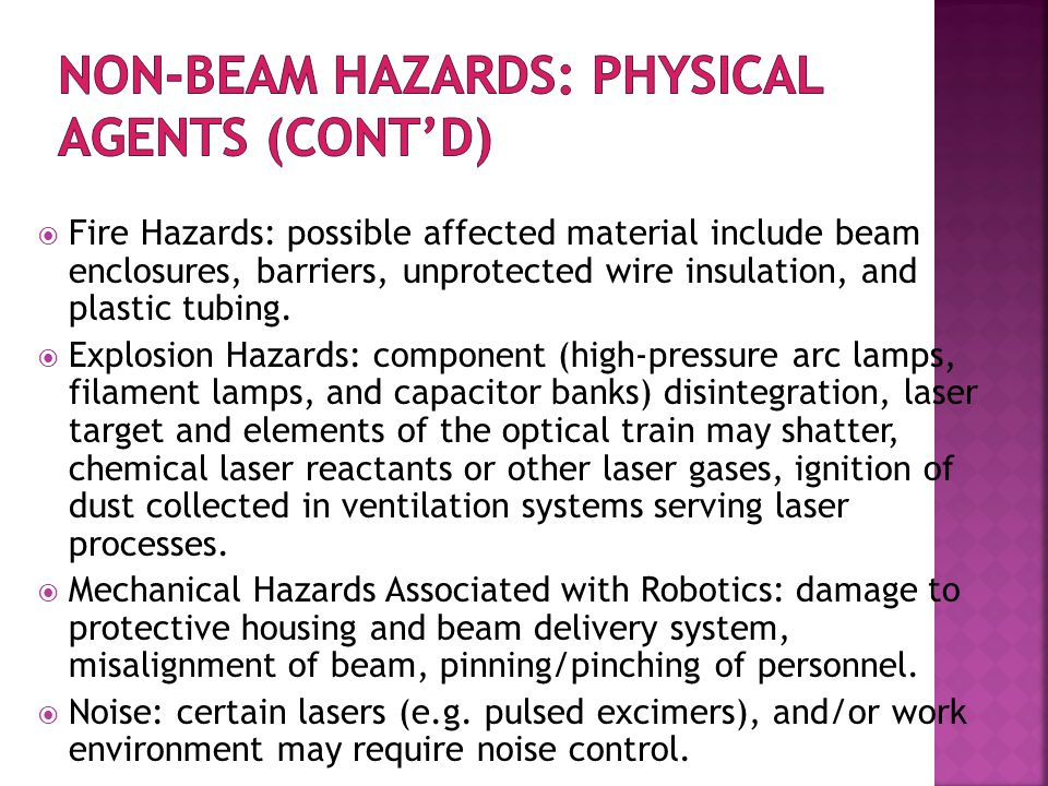  Fire Hazards: possible affected material include beam enclosures, barriers, unprotected wire insulation, and plastic tubing.
