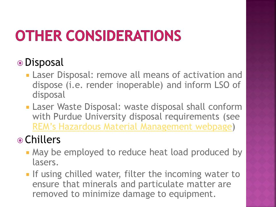  Disposal  Laser Disposal: remove all means of activation and dispose (i.e.