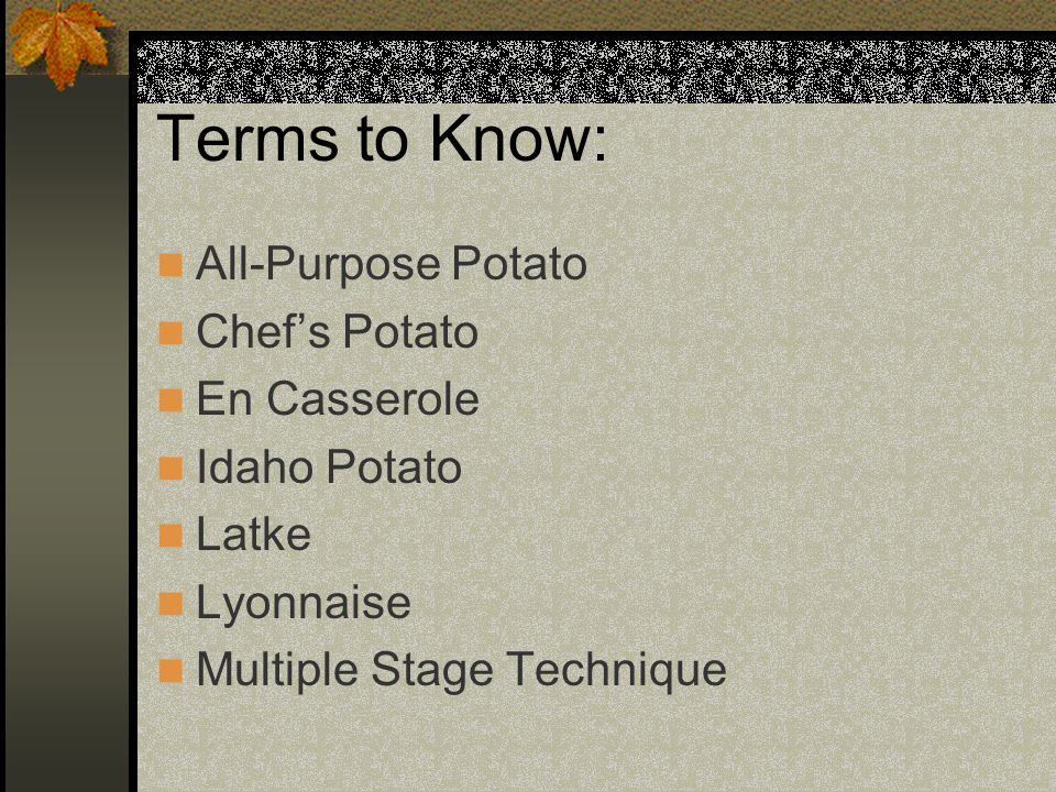 Terms: Cont. New potato Russet potato Single stage technique Solanine Sweet potato Yam