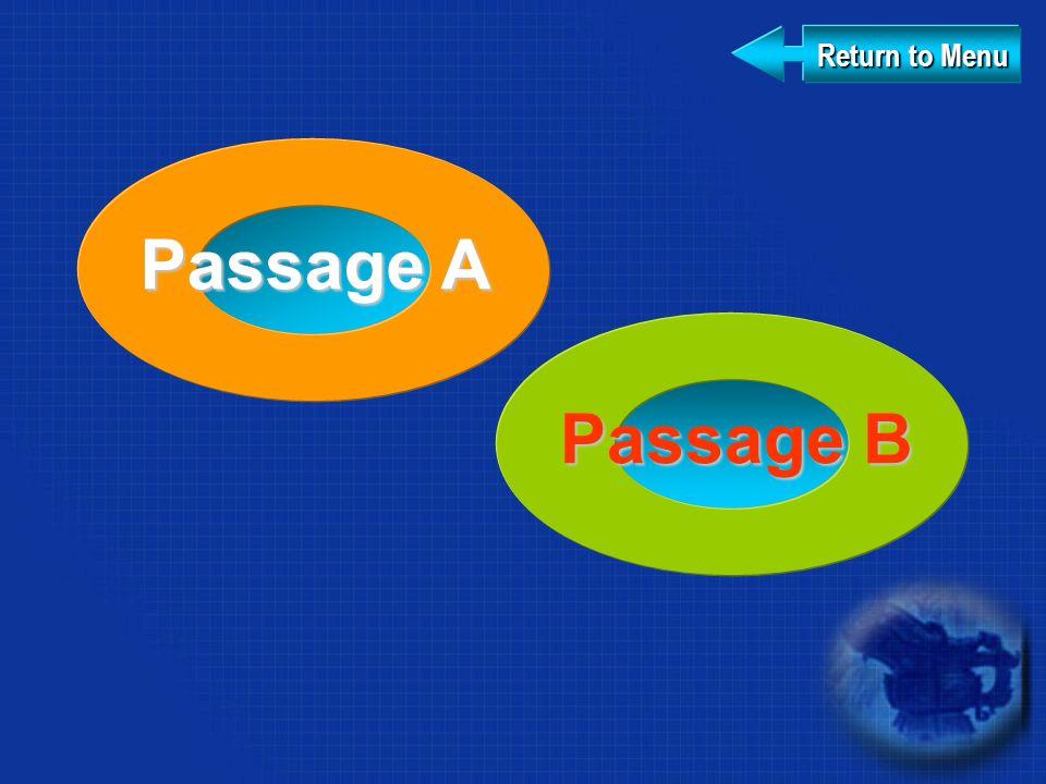 Return to Menu Return to Menu Passage A Passage A Passage B Passage B