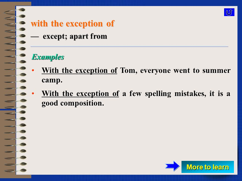 exception — ( a case of ) excepting or being excepted; a situation that is unusual and varies greatly from the excepted norm Examples Snow was generally light or did not remain on the ground long after falling.