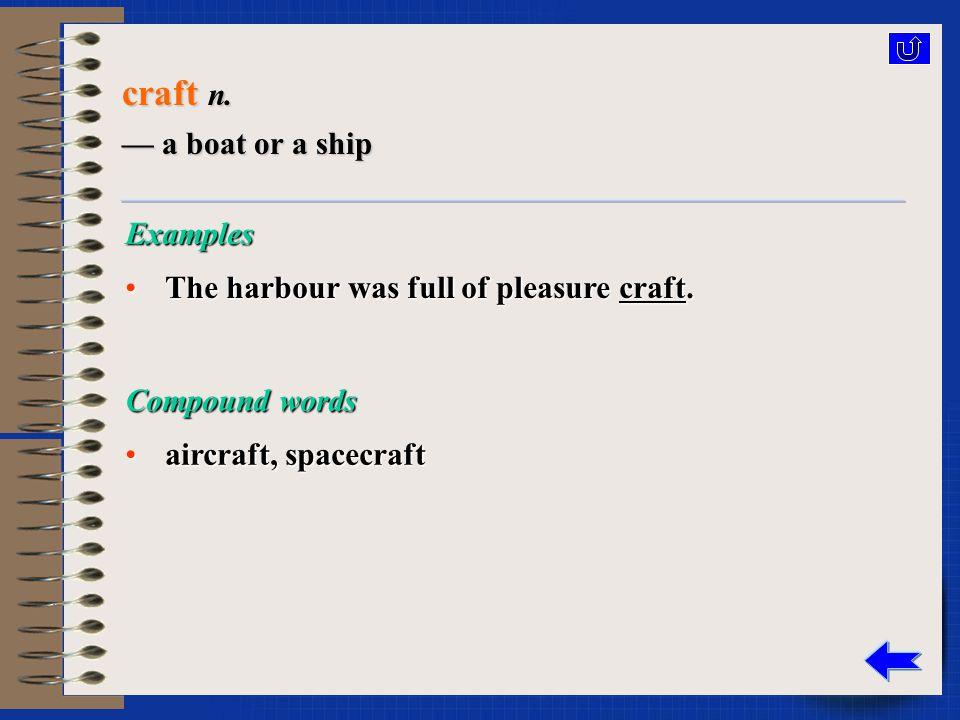 craft n. — skill, esp.