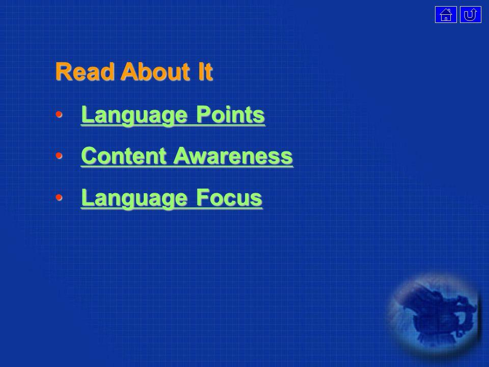 Read About It Language PointsLanguage PointsLanguage PointsLanguage Points Content AwarenessContent AwarenessContent AwarenessContent Awareness Language FocusLanguage FocusLanguage FocusLanguage Focus