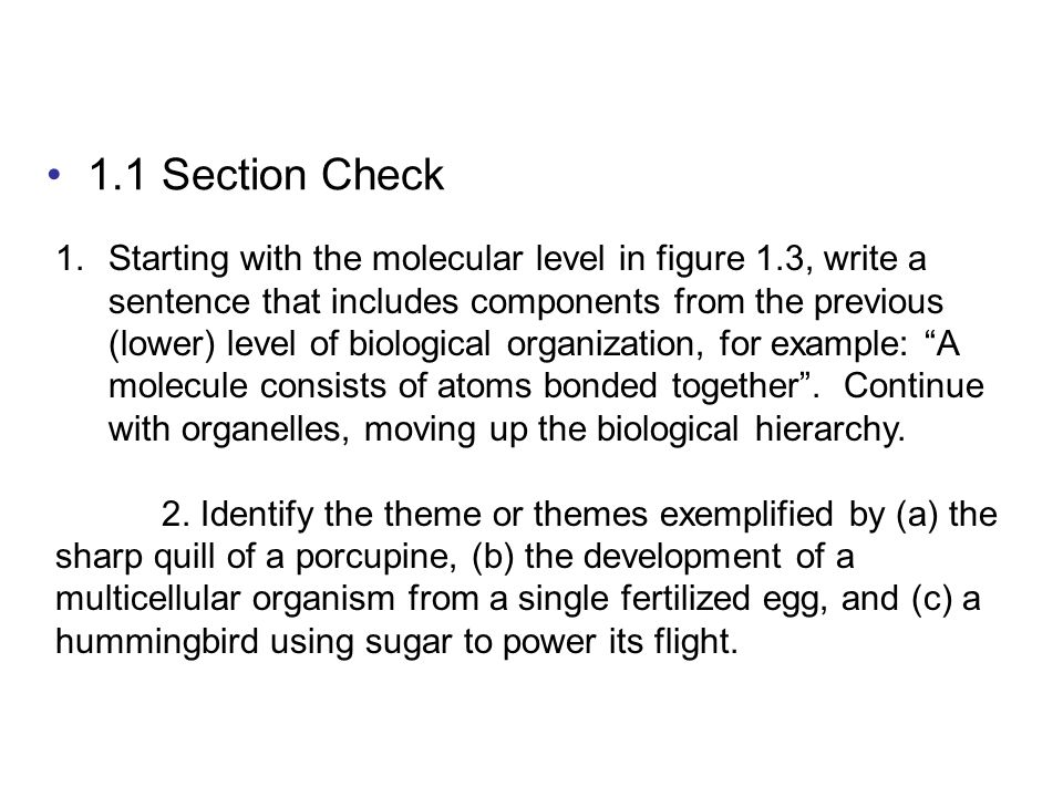 1.1 Section Check 1.Starting with the molecular level in figure 1.3, write a sentence that includes components from the previous (lower) level of biol