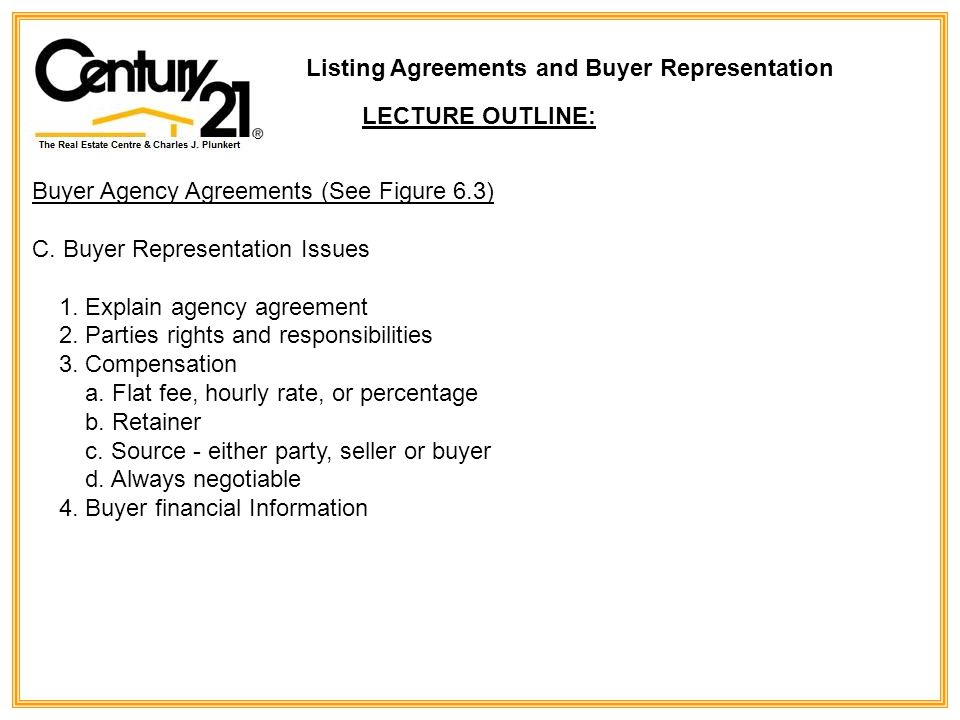 Buyer Agency Agreements (See Figure 6.3) C.Buyer Representation Issues 1.
