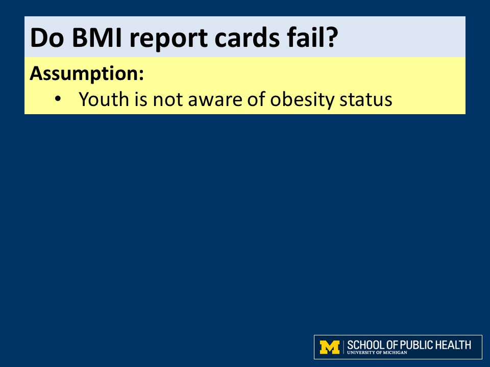 Do BMI report cards fail? Assumption: Youth is not aware of obesity status