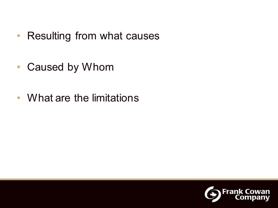 Resulting from what causes Caused by Whom What are the limitations