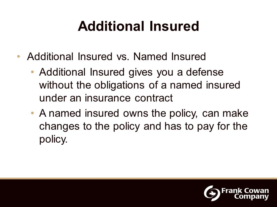 Additional Insured Additional Insured vs.