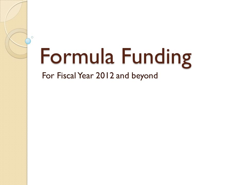 Formula Funding For Fiscal Year 2012 and beyond