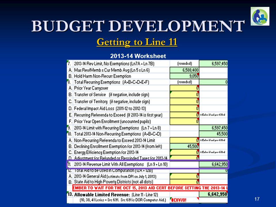 BUDGET DEVELOPMENT Getting to Line 11 2013-14 Worksheet 17