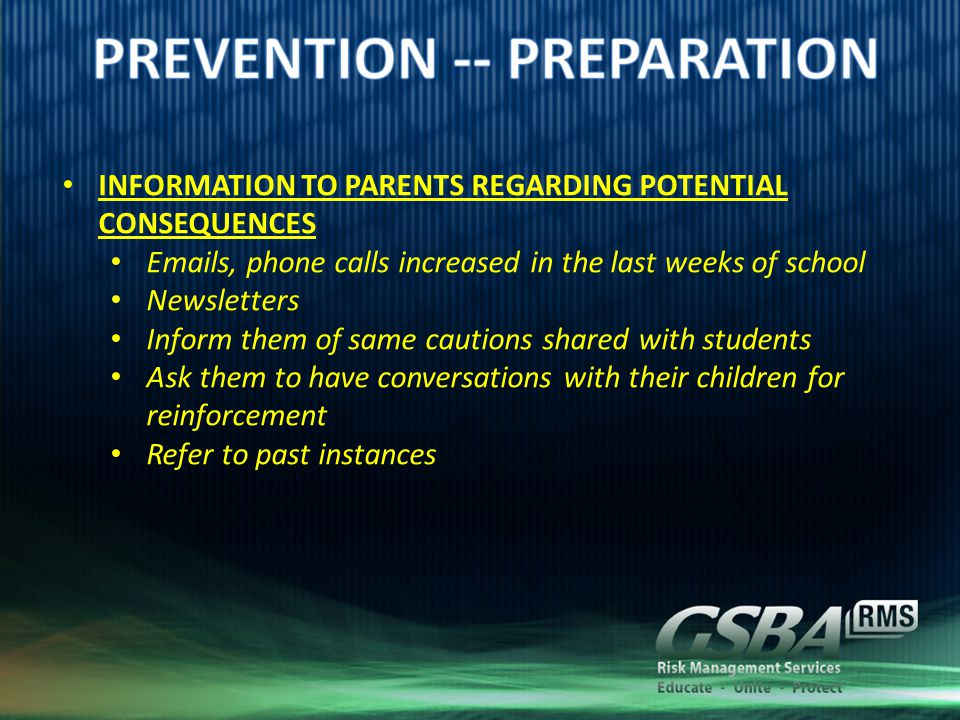 INFORMATION TO PARENTS REGARDING POTENTIAL CONSEQUENCES Emails, phone calls increased in the last weeks of school Newsletters Inform them of same cautions shared with students Ask them to have conversations with their children for reinforcement Refer to past instances