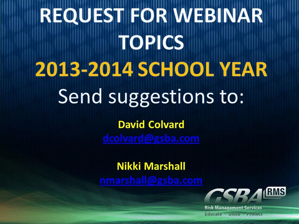 David Colvard dcolvard@gsba.com Nikki Marshall nmarshall@gsba.com