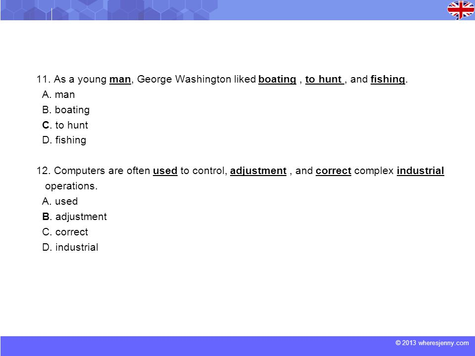 © 2013 wheresjenny.com 11.As a young man, George Washington liked boating, to hunt, and fishing.
