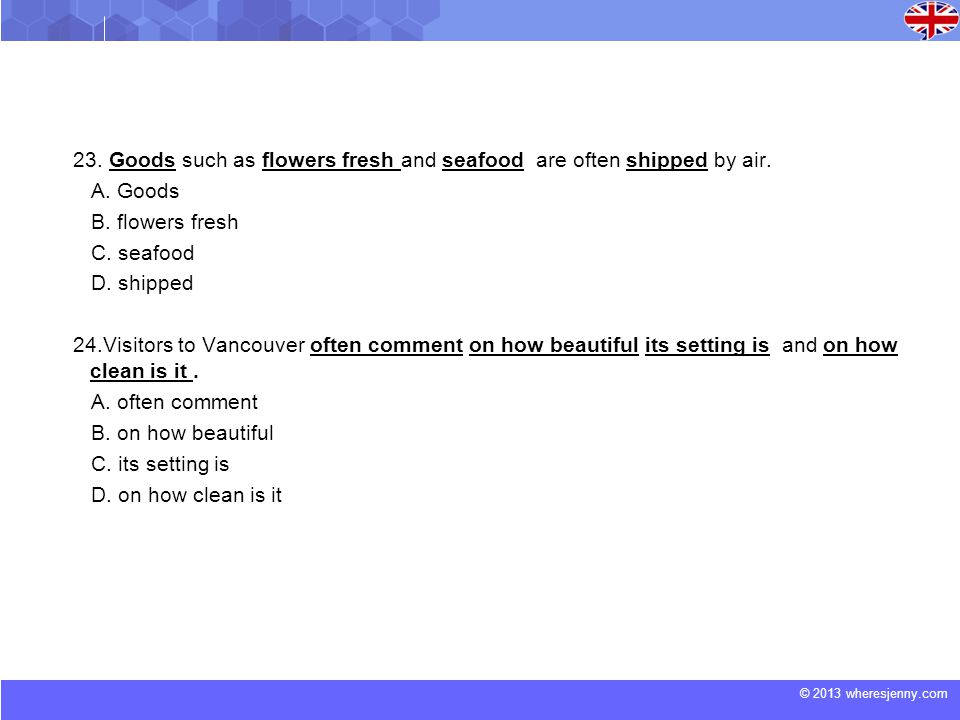 © 2013 wheresjenny.com 23.Goods such as flowers fresh and seafood are often shipped by air.