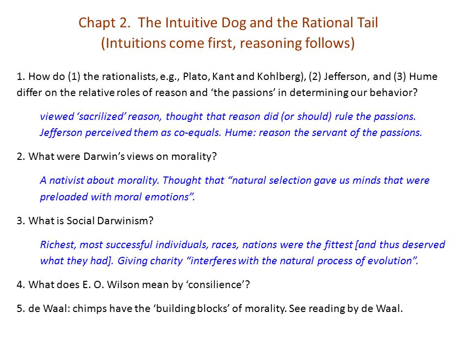 1. How do (1) the rationalists, e.g., Plato, Kant and Kohlberg), (2) Jefferson, and (3) Hume differ on the relative roles of reason and 'the passions'