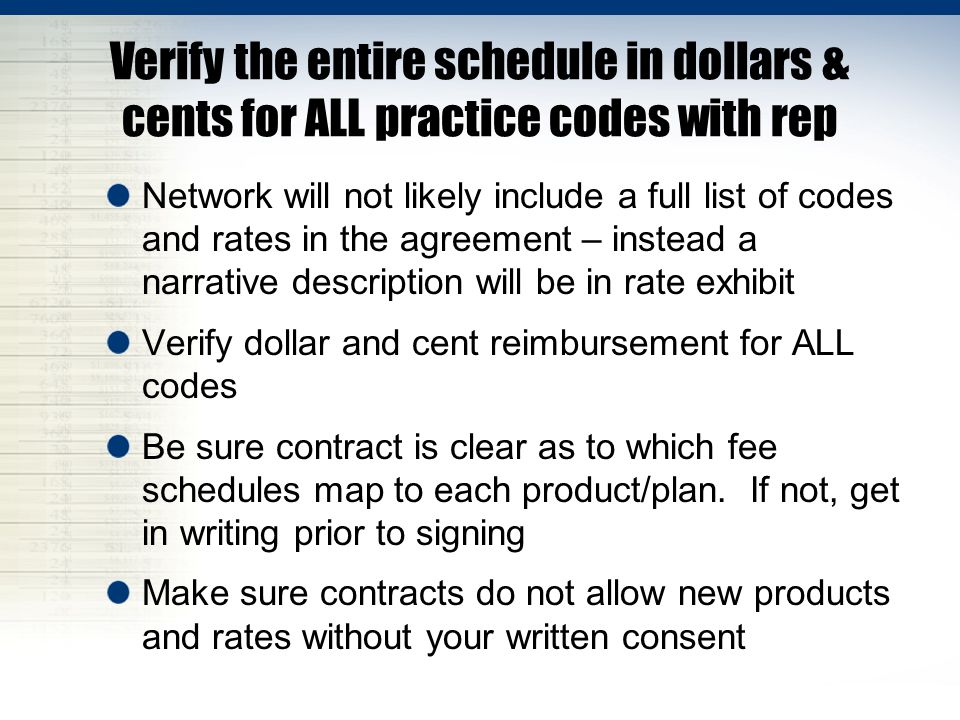 Verify the entire schedule in dollars & cents for ALL practice codes with rep Network will not likely include a full list of codes and rates in the ag