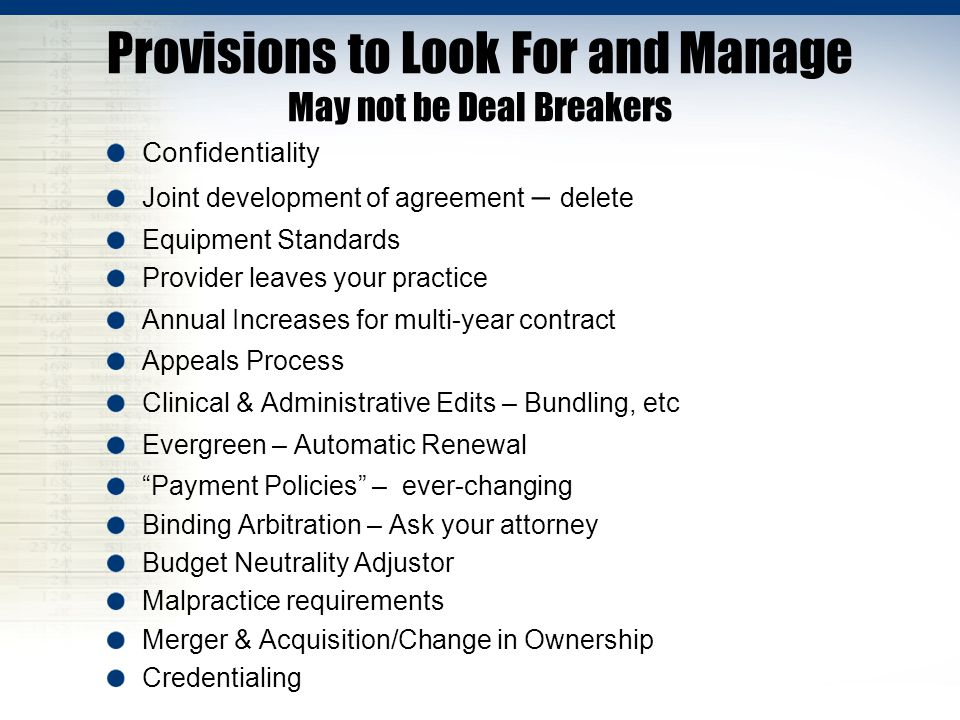 Provisions to Look For and Manage May not be Deal Breakers Confidentiality Joint development of agreement – delete Equipment Standards Provider leaves