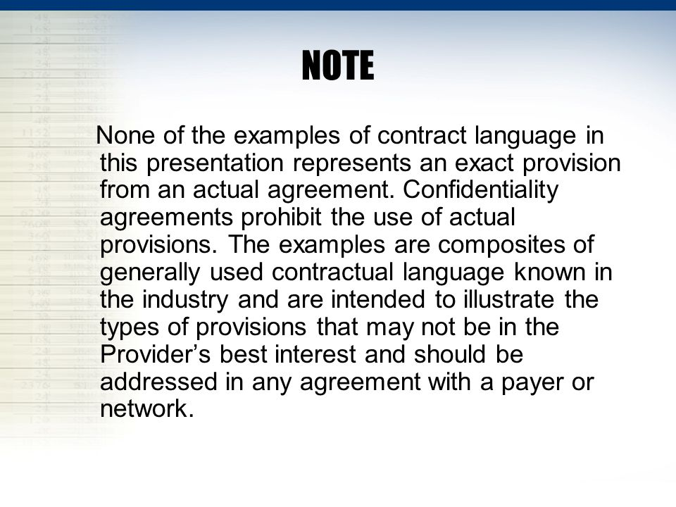 NOTE None of the examples of contract language in this presentation represents an exact provision from an actual agreement. Confidentiality agreements