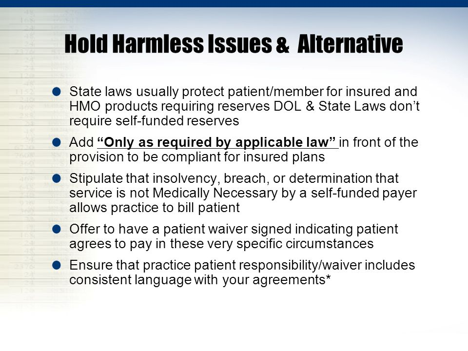 Hold Harmless Issues & Alternative State laws usually protect patient/member for insured and HMO products requiring reserves DOL & State Laws don't re
