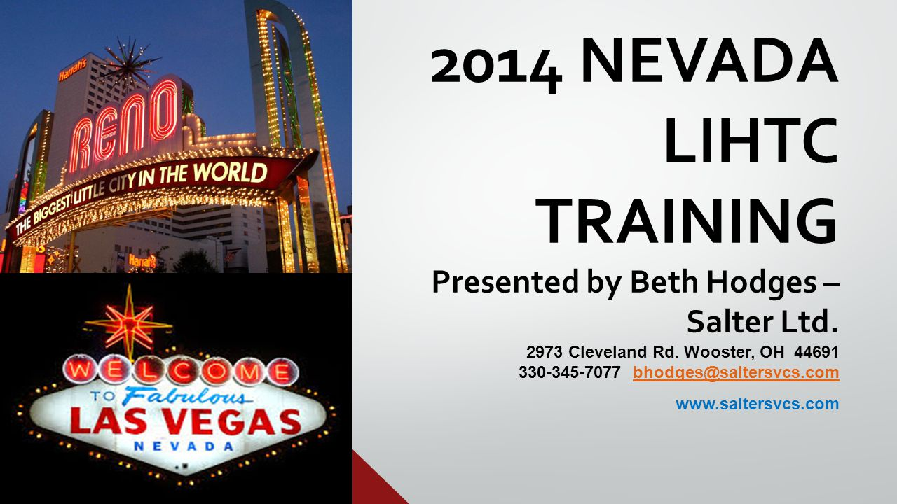 2014 NEVADA LIHTC TRAINING Presented by Beth Hodges – Salter Ltd.