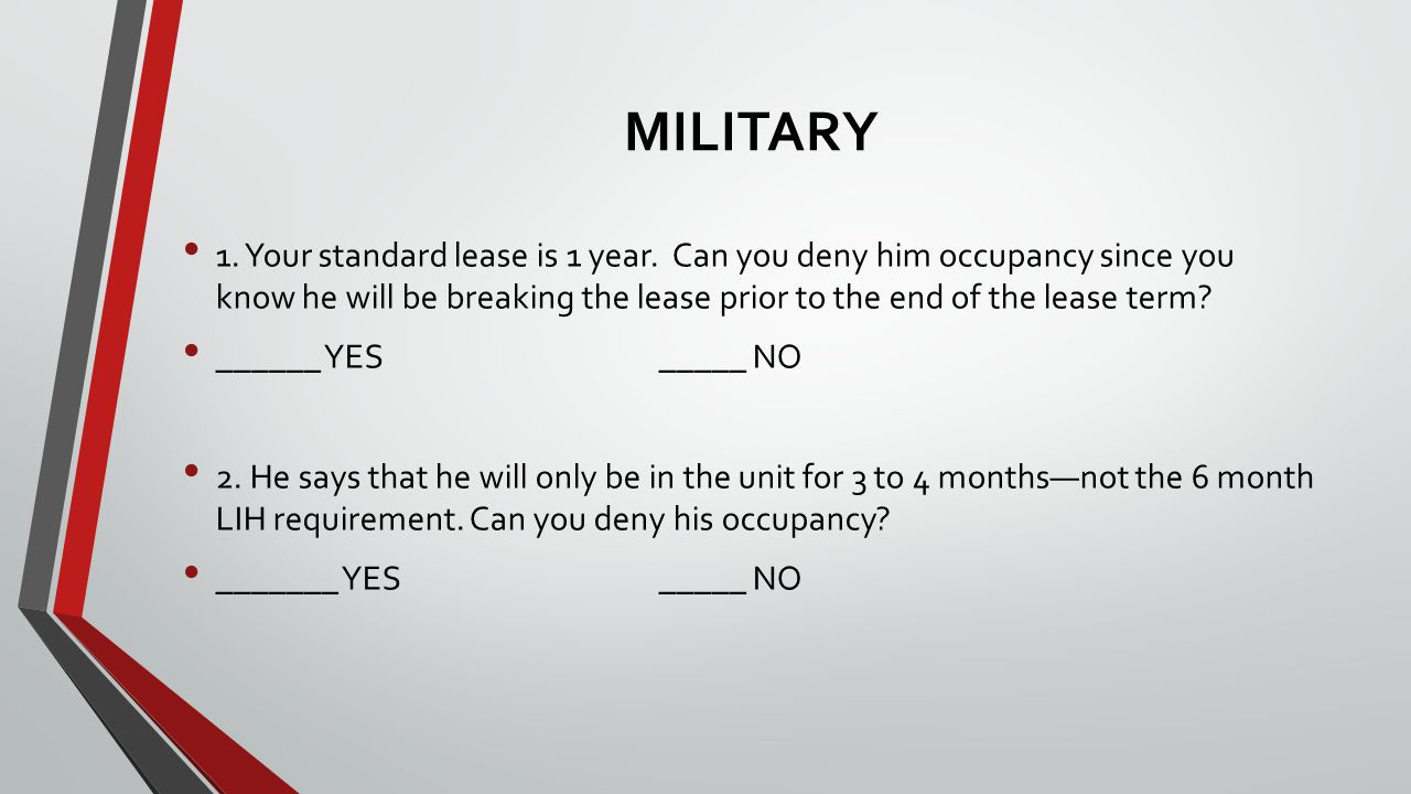 MILITARY 1. Your standard lease is 1 year.