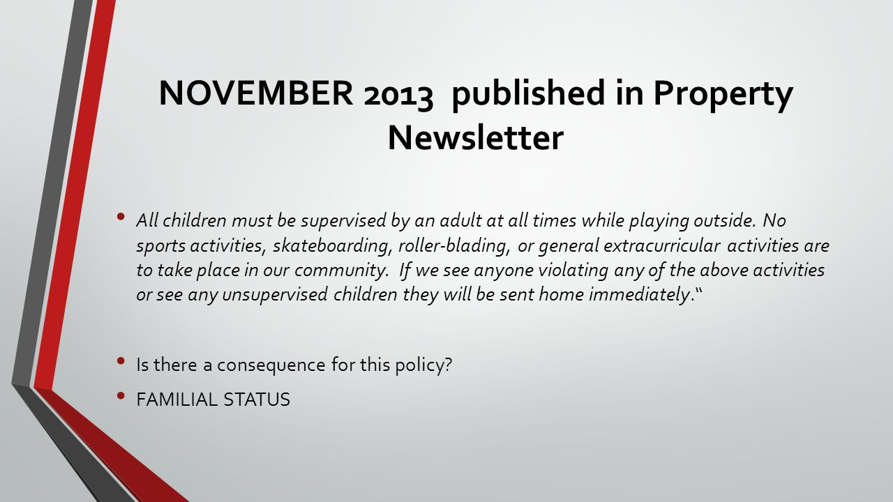 NOVEMBER 2013 published in Property Newsletter All children must be supervised by an adult at all times while playing outside.