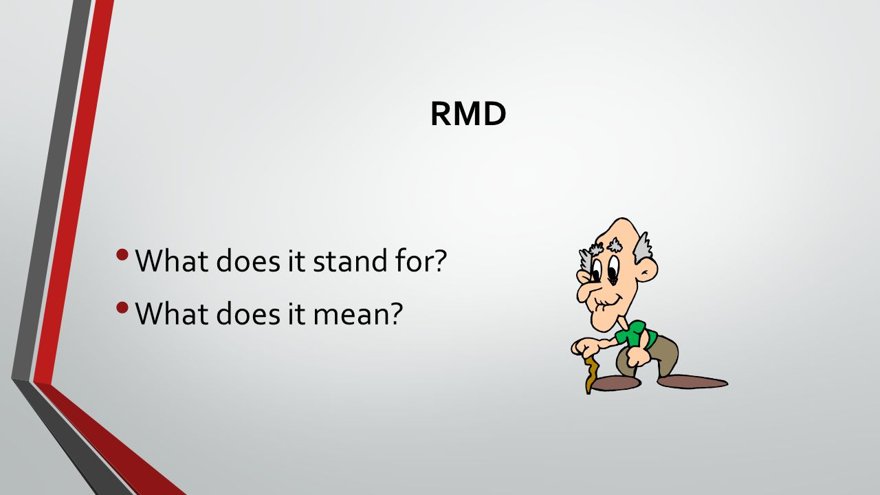 RMD What does it stand for What does it mean