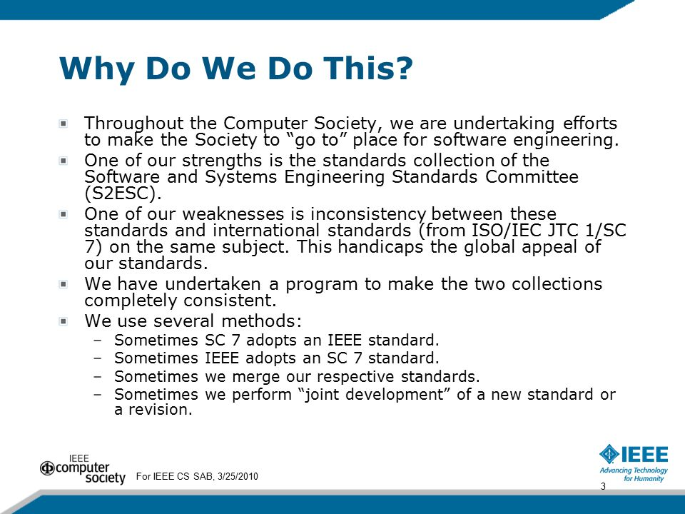 """Why Do We Do This? Throughout the Computer Society, we are undertaking efforts to make the Society to """"go to"""" place for software engineering. One of o"""