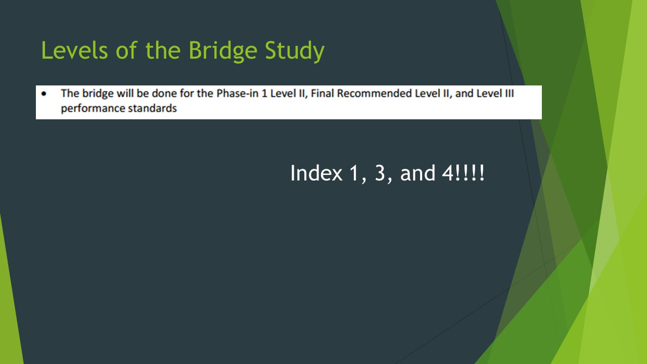 Levels of the Bridge Study Index 1, 3, and 4!!!!