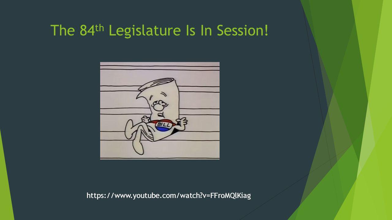 The 84 th Legislature Is In Session! https://www.youtube.com/watch?v=FFroMQlKiag