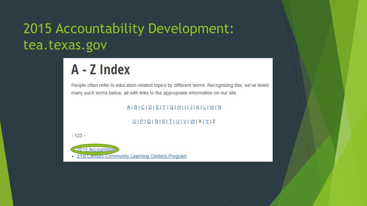 2015 Accountability Development: tea.texas.gov