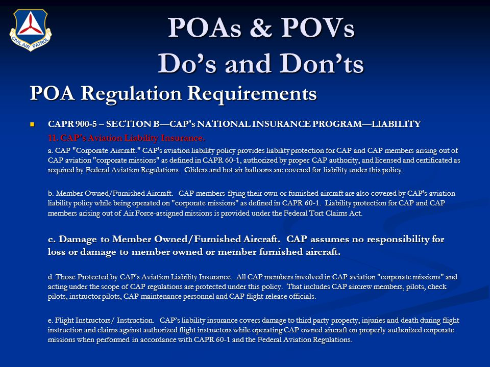 POAs & POVs Do's and Don'ts POA Regulation Requirements CAPR 900-5 – SECTION B—CAP s NATIONAL INSURANCE PROGRAM—LIABILITY CAPR 900-5 – SECTION B—CAP s NATIONAL INSURANCE PROGRAM—LIABILITY 11.