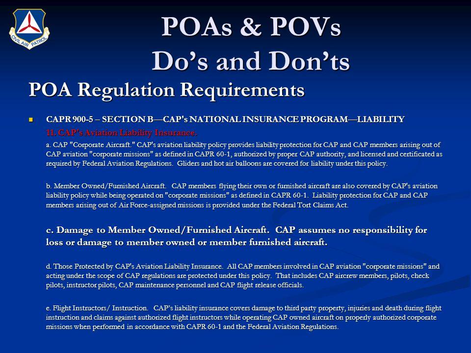 POAs & POVs Do's and Don'ts POA Regulation Requirements CAPR 900-5 – SECTION B—CAP's NATIONAL INSURANCE PROGRAM—LIABILITY CAPR 900-5 – SECTION B—CAP's