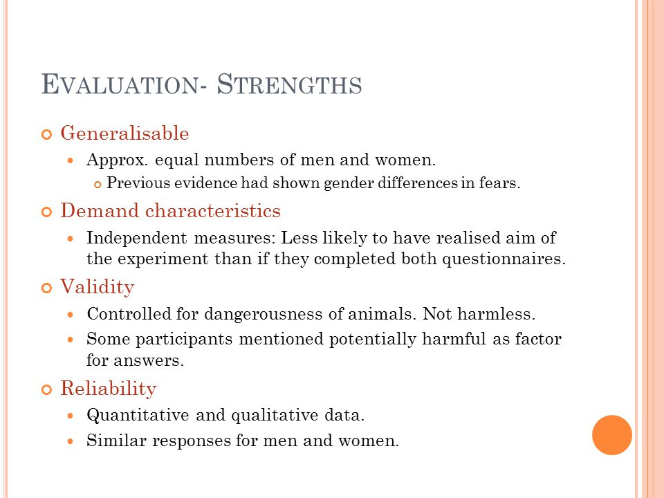 E VALUATION - S TRENGTHS Generalisable Approx.equal numbers of men and women.