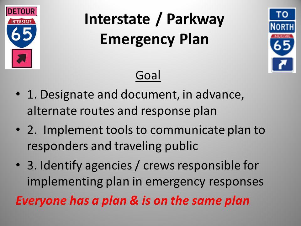 Interstate / Parkway Emergency Plan Goal 1.